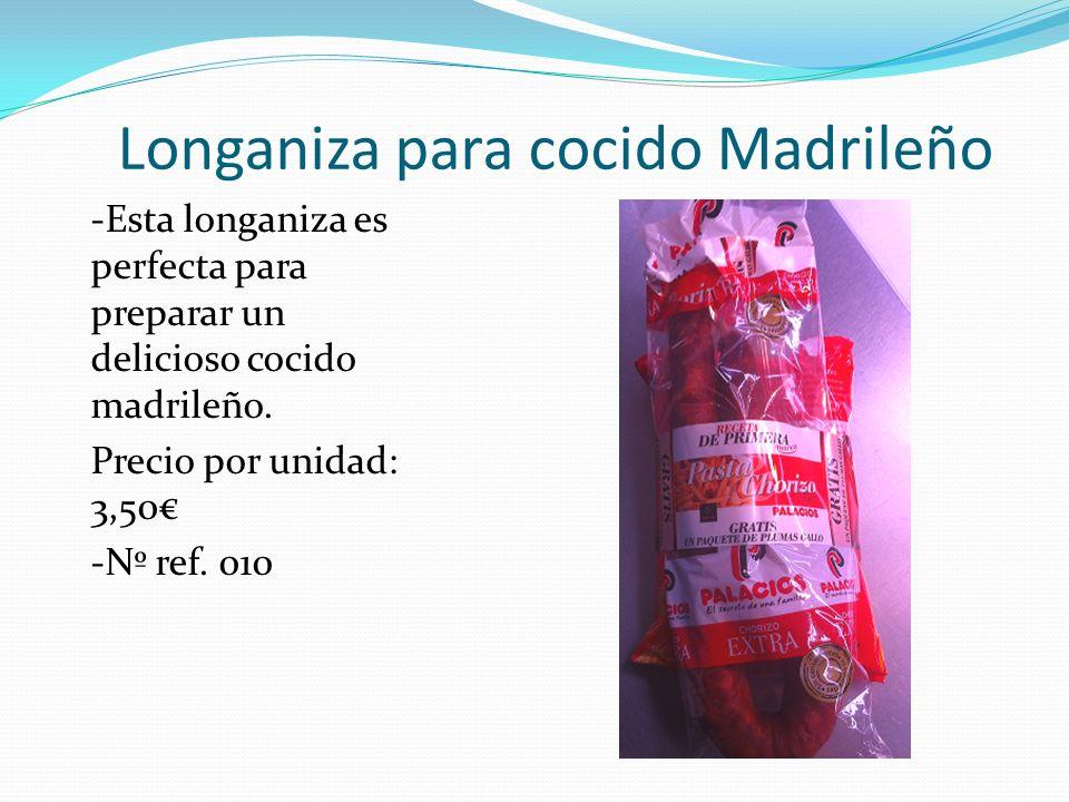 Longaniza para cocido Madrileño -Esta longaniza es perfecta para preparar un delicioso cocido madrileño. Precio por unidad: 3,50 -Nº ref. 010