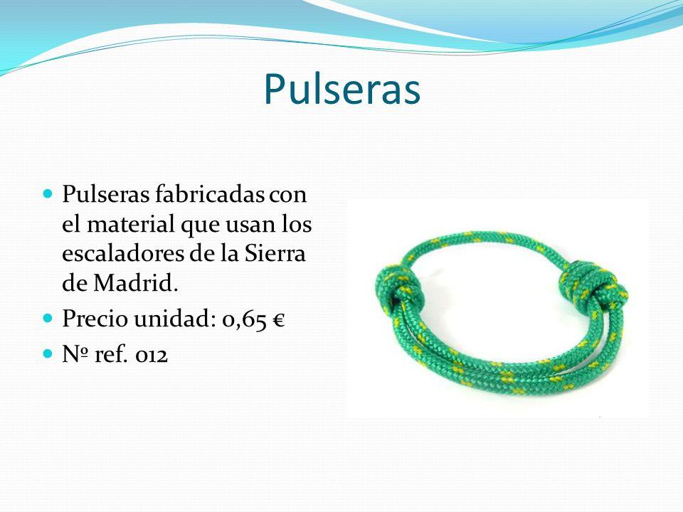 Pulseras Pulseras fabricadas con el material que usan los escaladores de la Sierra de Madrid. Precio unidad: 0,65 Nº ref. 012