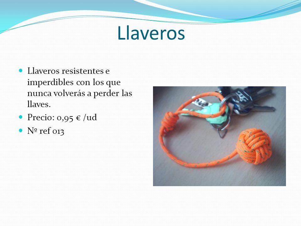 Llaveros Llaveros resistentes e imperdibles con los que nunca volverás a perder las llaves. Precio: 0,95 /ud Nº ref 013