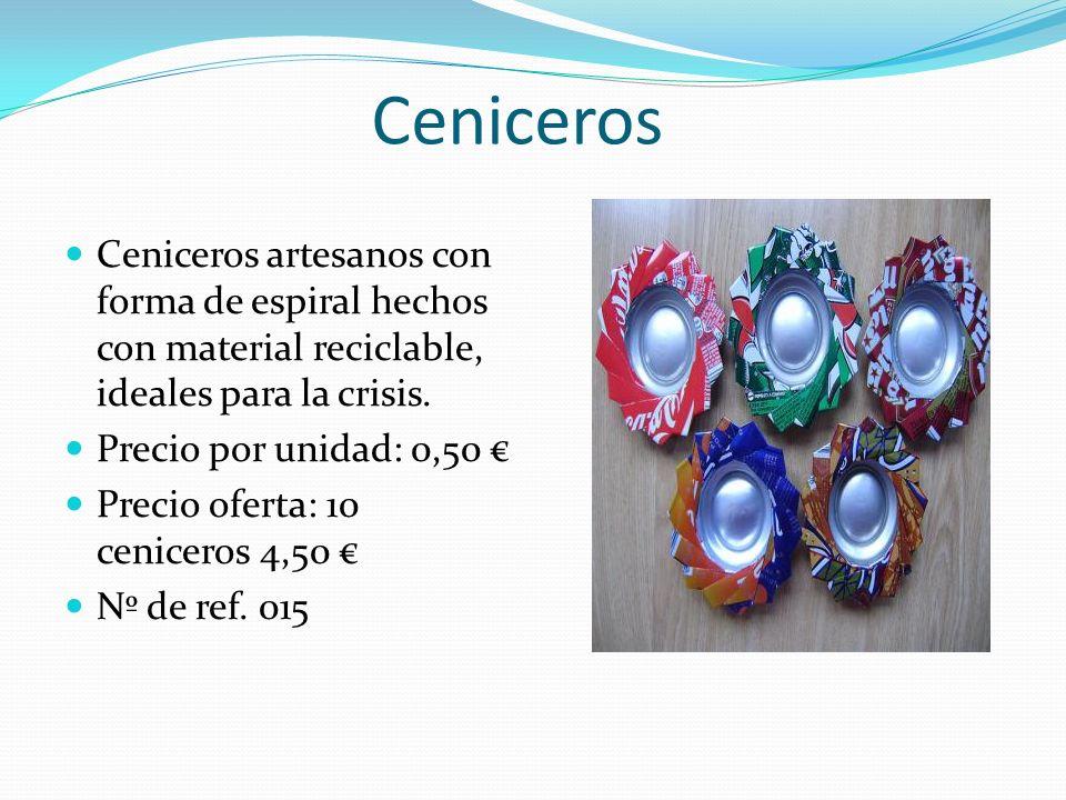 Ceniceros Ceniceros artesanos con forma de espiral hechos con material reciclable, ideales para la crisis. Precio por unidad: 0,50 Precio oferta: 10 c