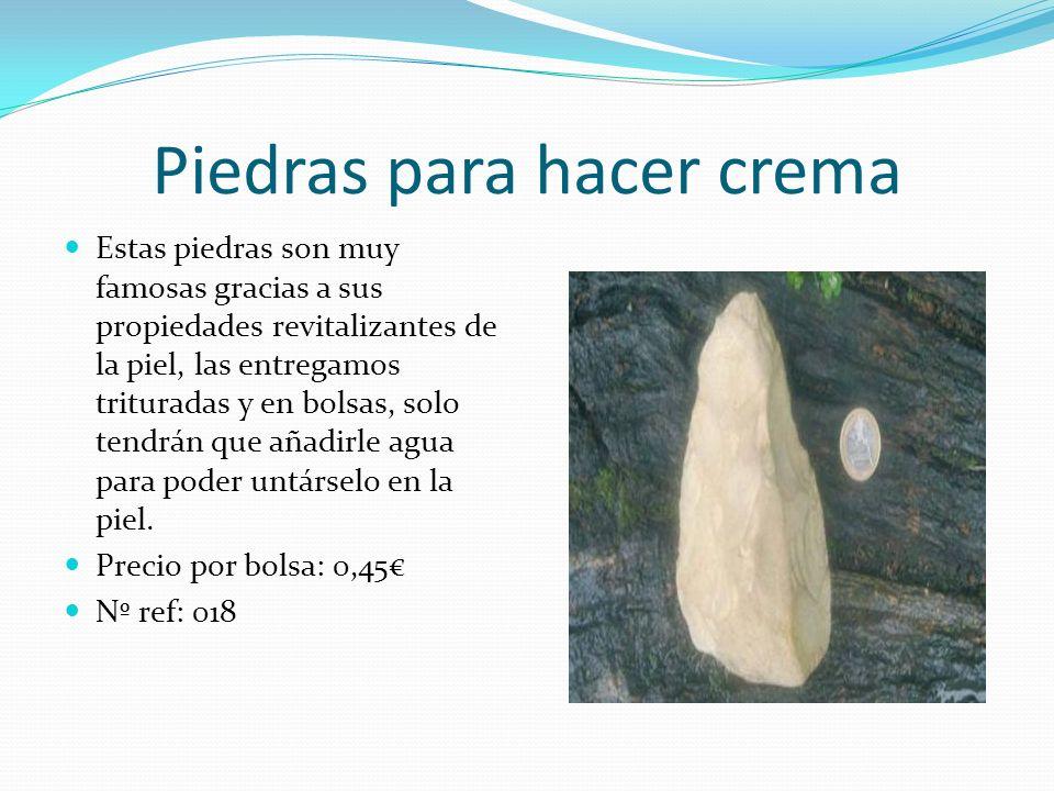 Piedras para hacer crema Estas piedras son muy famosas gracias a sus propiedades revitalizantes de la piel, las entregamos trituradas y en bolsas, sol