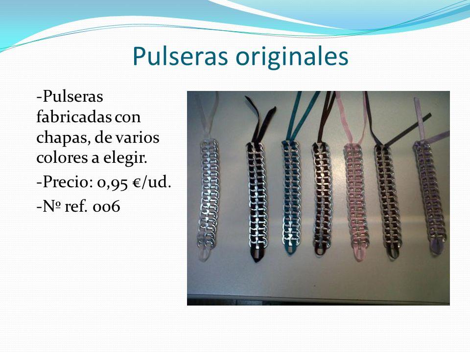 Pulseras originales -Pulseras fabricadas con chapas, de varios colores a elegir. -Precio: 0,95 /ud. -Nº ref. 006