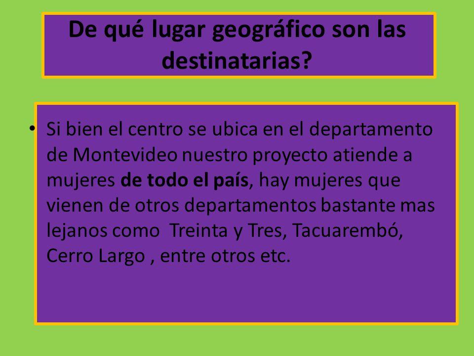 De qué lugar geográfico son las destinatarias.