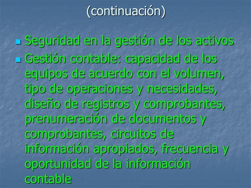 (continuación) Seguridad en la gestión de los activos Seguridad en la gestión de los activos Gestión contable: capacidad de los equipos de acuerdo con