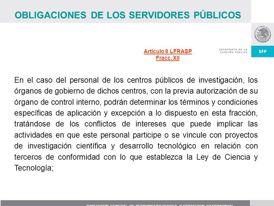 DIRECCION GENERAL DE RESPONSABILIDADES Y SITUACION PATRIMONIAL En el caso del personal de los centros públicos de investigación, los órganos de gobier