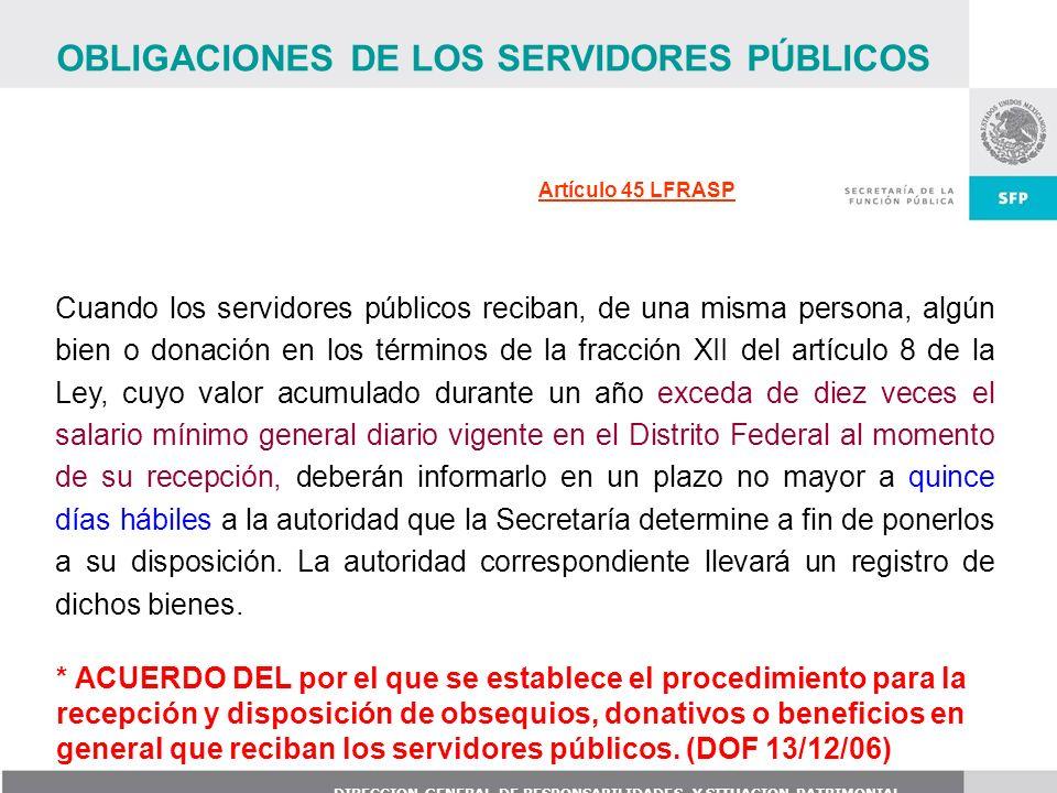 DIRECCION GENERAL DE RESPONSABILIDADES Y SITUACION PATRIMONIAL Cuando los servidores públicos reciban, de una misma persona, algún bien o donación en