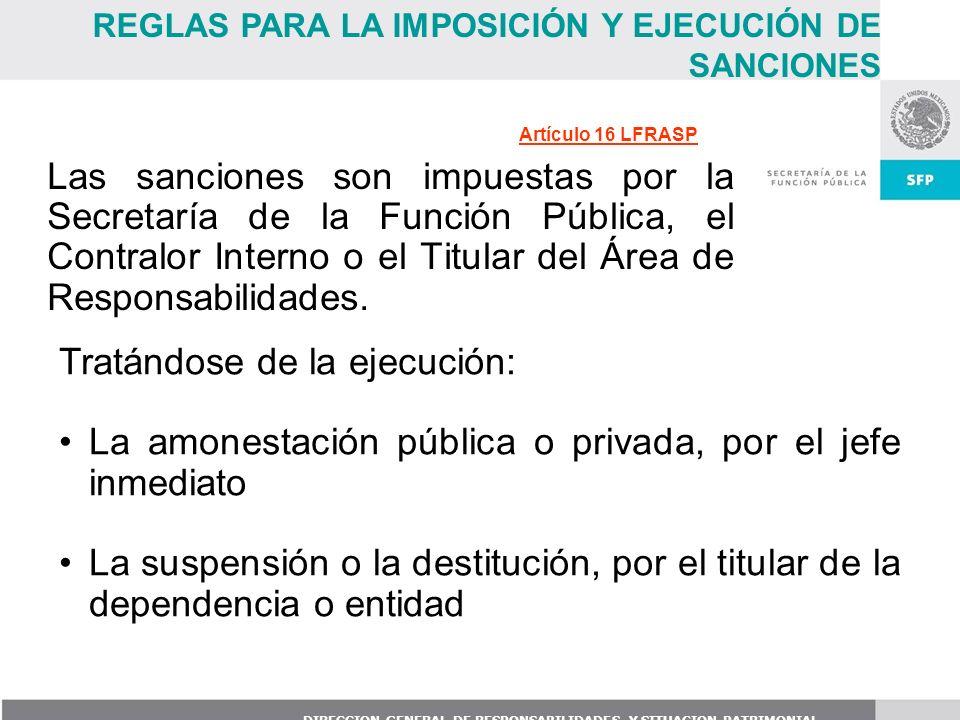 DIRECCION GENERAL DE RESPONSABILIDADES Y SITUACION PATRIMONIAL Las sanciones son impuestas por la Secretaría de la Función Pública, el Contralor Inter