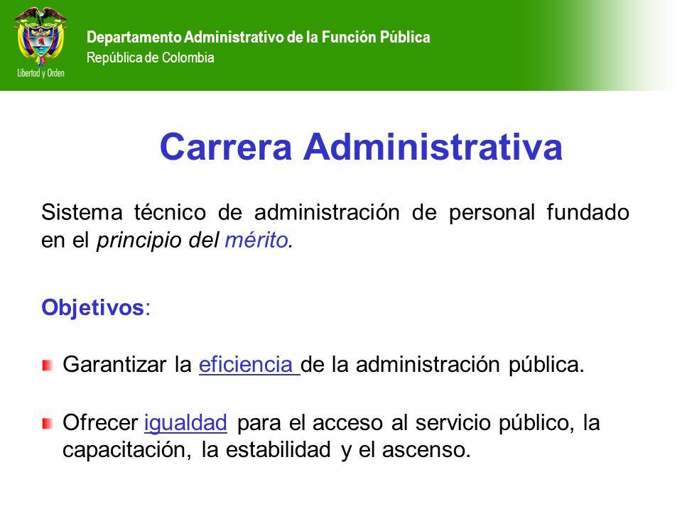 Departamento Administrativo de la Función Pública República de Colombia Carrera Administrativa Sistema técnico de administración de personal fundado e