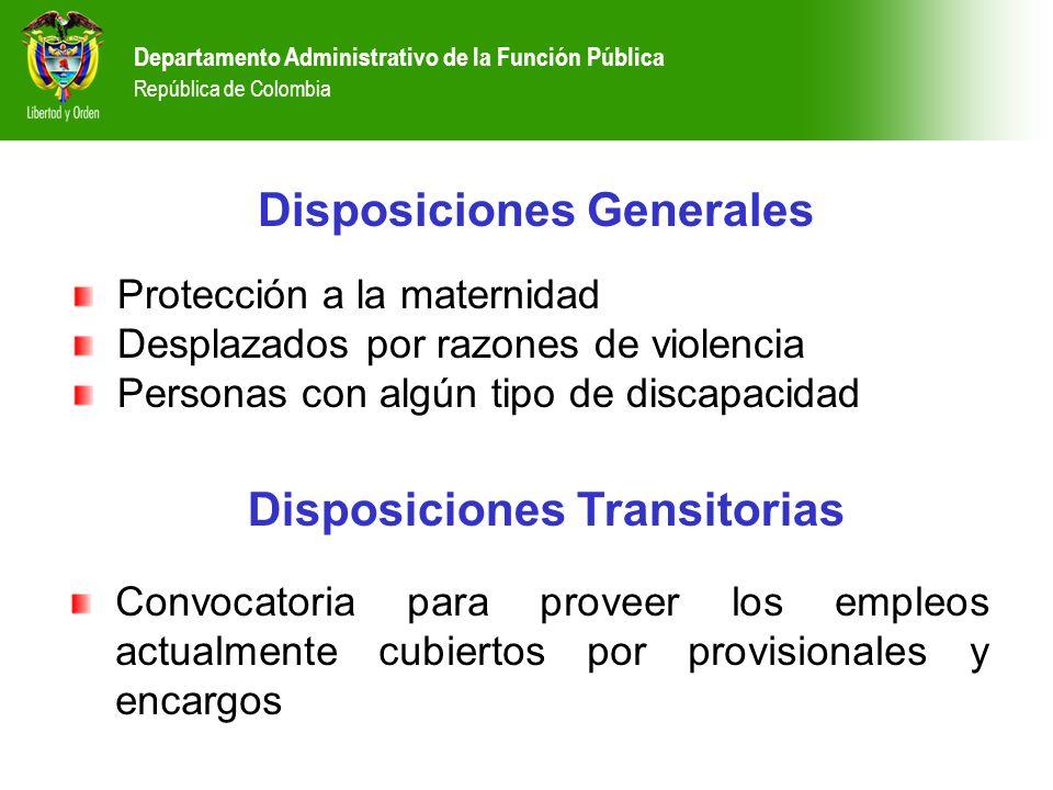 Departamento Administrativo de la Función Pública República de Colombia Disposiciones Generales Protección a la maternidad Desplazados por razones de