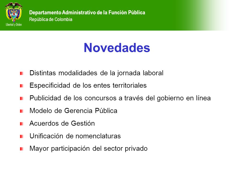 Departamento Administrativo de la Función Pública República de Colombia Distintas modalidades de la jornada laboral Especificidad de los entes territo