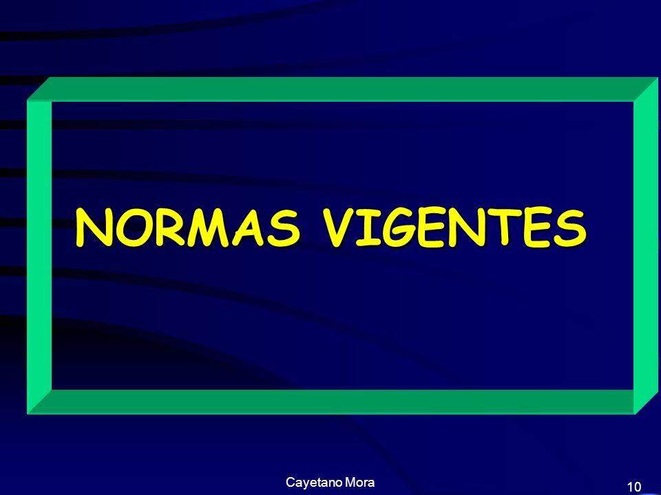 Cayetano Mora 10 NORMAS VIGENTES