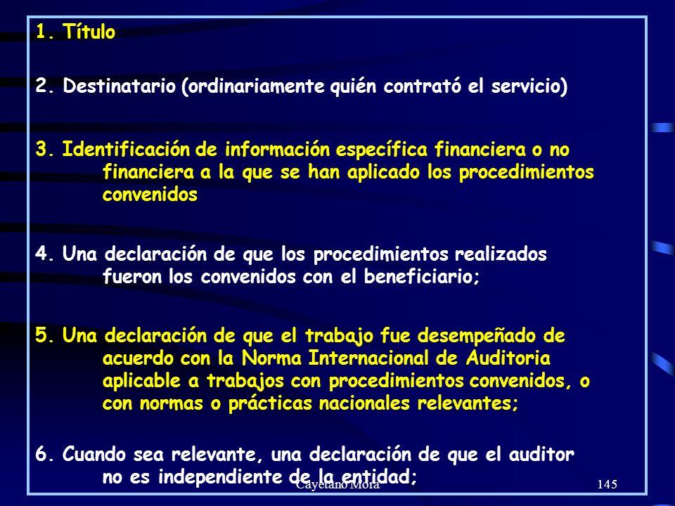 Cayetano Mora145 1.Título 2. Destinatario (ordinariamente quién contrató el servicio) 3.