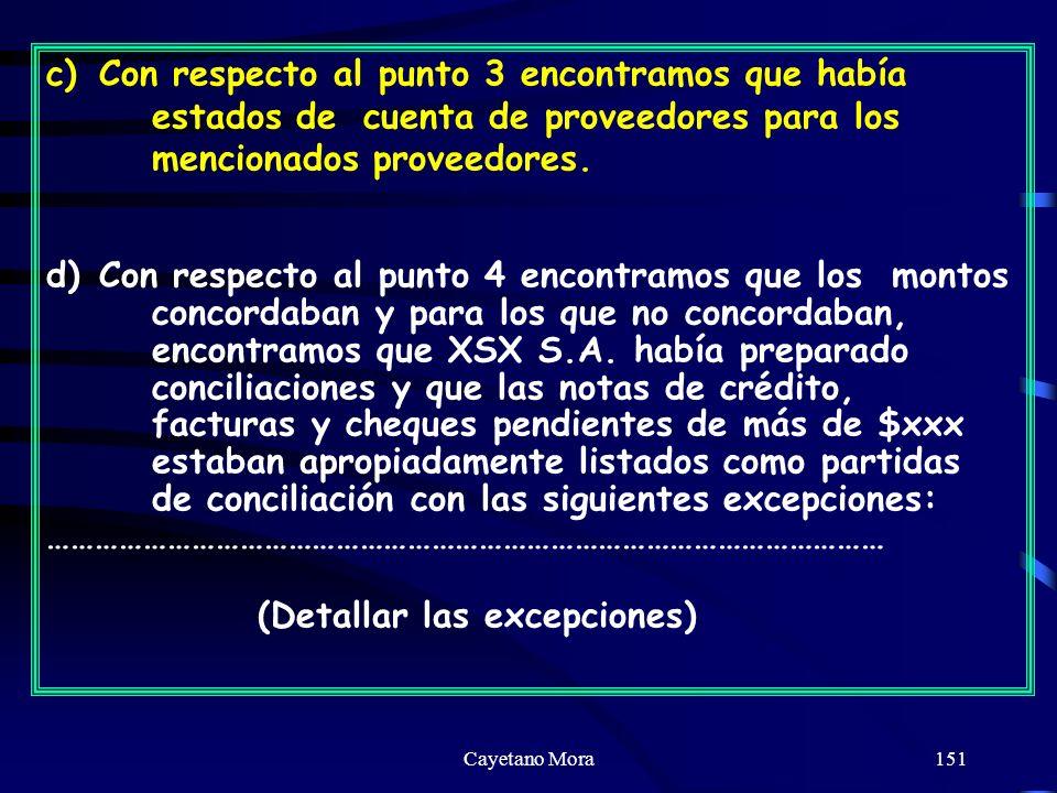 Cayetano Mora151 c)Con respecto al punto 3 encontramos que había estados de cuenta de proveedores para los mencionados proveedores.