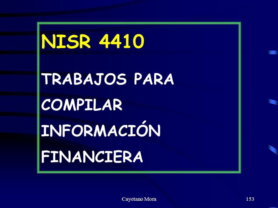 Cayetano Mora153 NISR 4410 TRABAJOS PARA COMPILAR INFORMACIÓN FINANCIERA