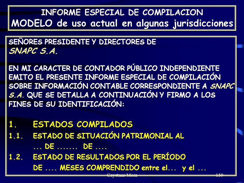 Cayetano Mora159 SEÑORES PRESIDENTE Y DIRECTORES DE SNAPC S.A.