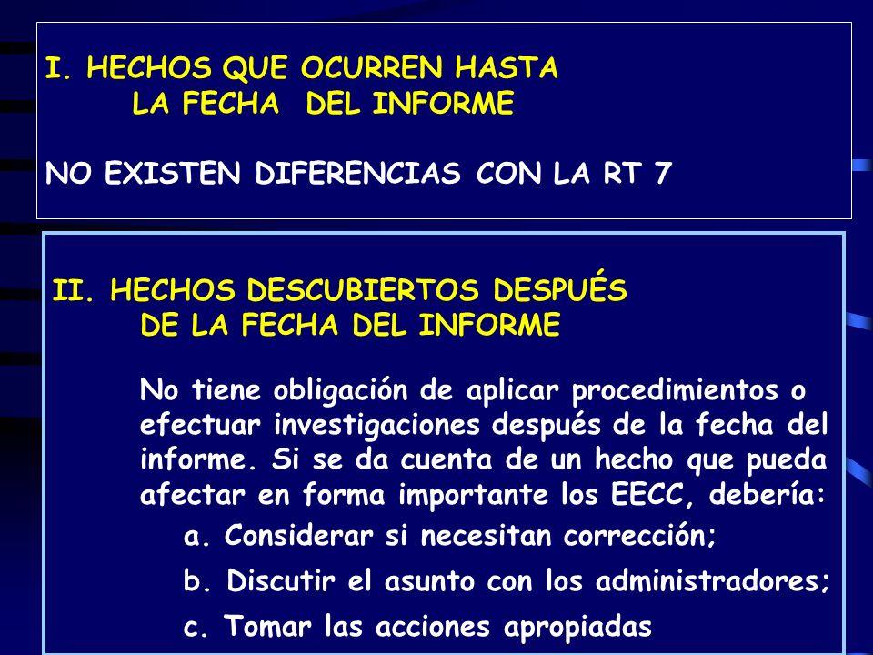 95 I.HECHOS QUE OCURREN HASTA LA FECHA DEL INFORME NO EXISTEN DIFERENCIAS CON LA RT 7 II.