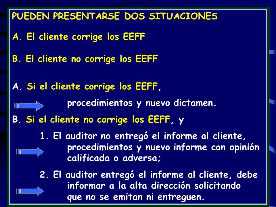 96 PUEDEN PRESENTARSE DOS SITUACIONES A.El cliente corrige los EEFF B.