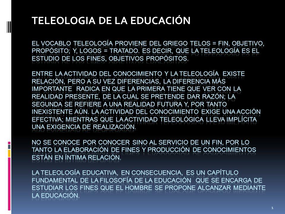 TELEOLOGIA DE LA EDUCACIÓN 1