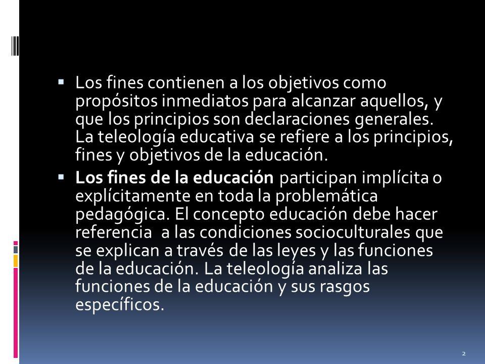Los fines contienen a los objetivos como propósitos inmediatos para alcanzar aquellos, y que los principios son declaraciones generales.