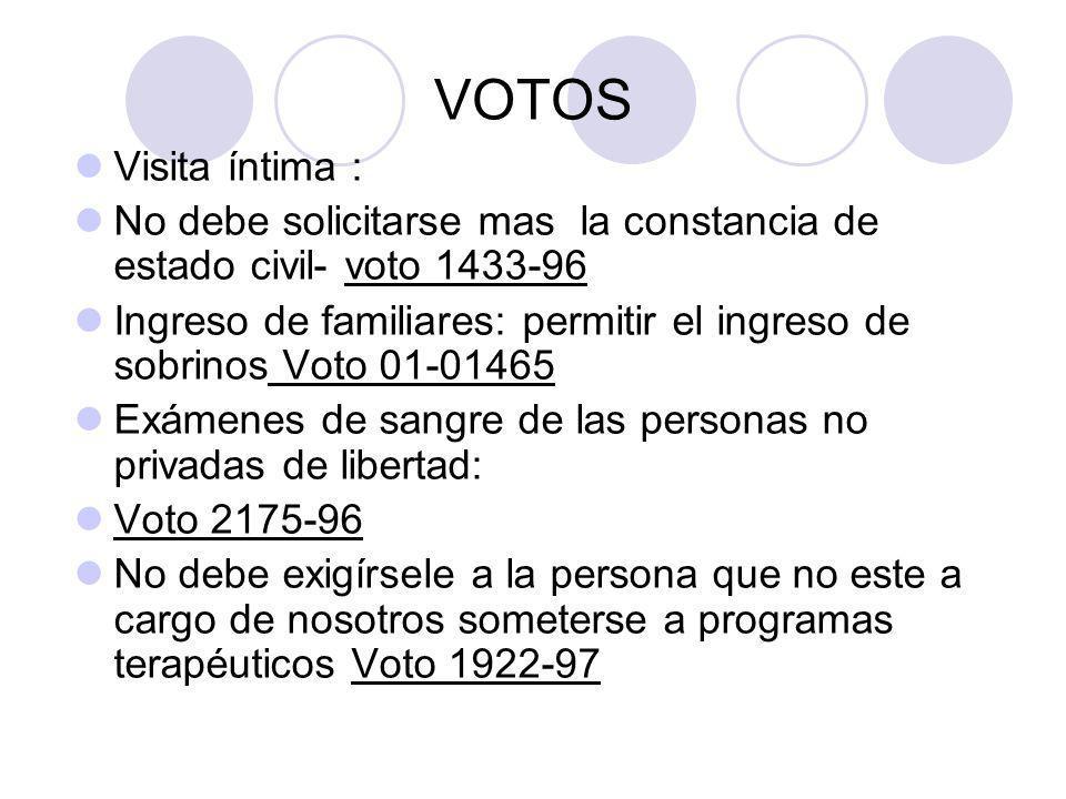 VOTOS Visita íntima : No debe solicitarse mas la constancia de estado civil- voto 1433-96 Ingreso de familiares: permitir el ingreso de sobrinos Voto