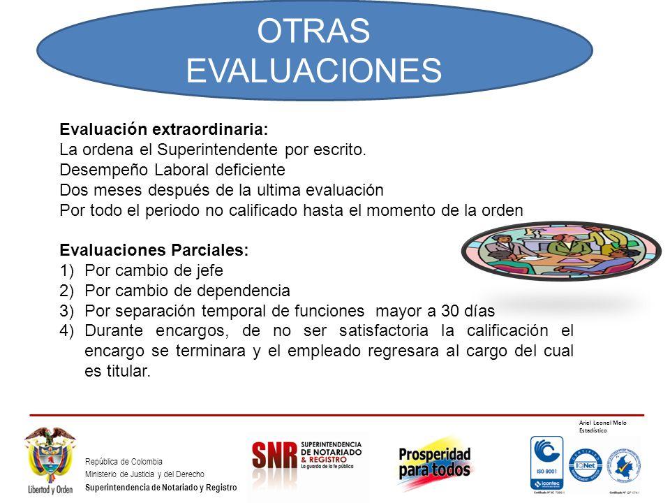 República de Colombia Ministerio de Justicia y del Derecho Superintendencia de Notariado y Registro Ariel Leonel Melo Estadístico Evaluación extraordi