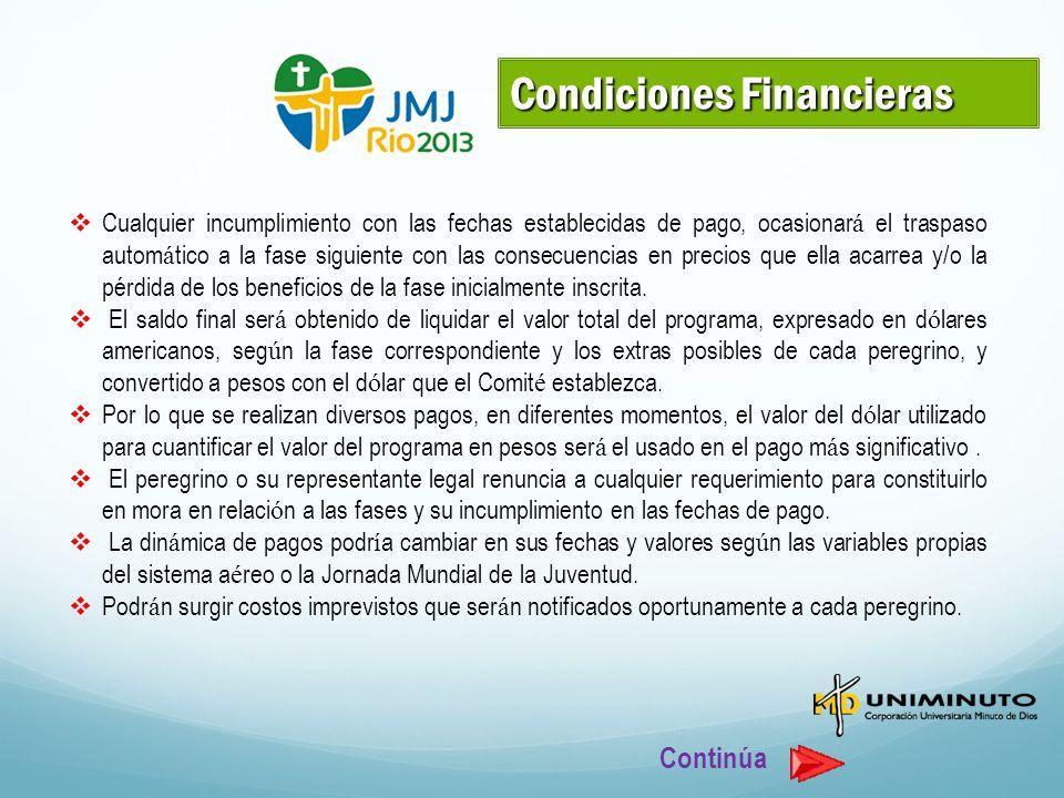 Condiciones Financieras Cualquier incumplimiento con las fechas establecidas de pago, ocasionar á el traspaso autom á tico a la fase siguiente con las