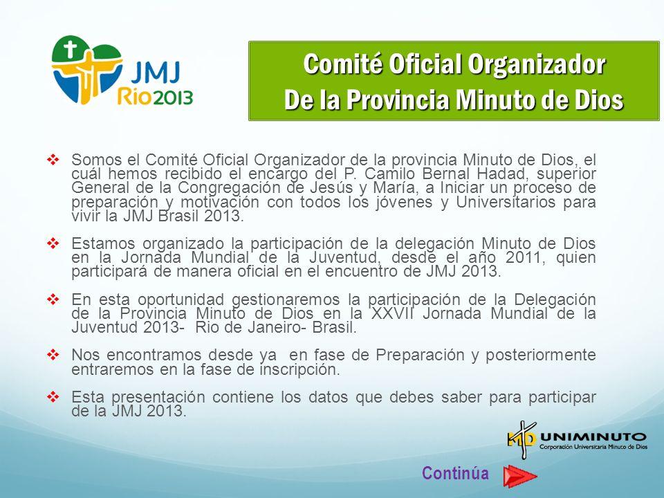 Somos el Comité Oficial Organizador de la provincia Minuto de Dios, el cuál hemos recibido el encargo del P.