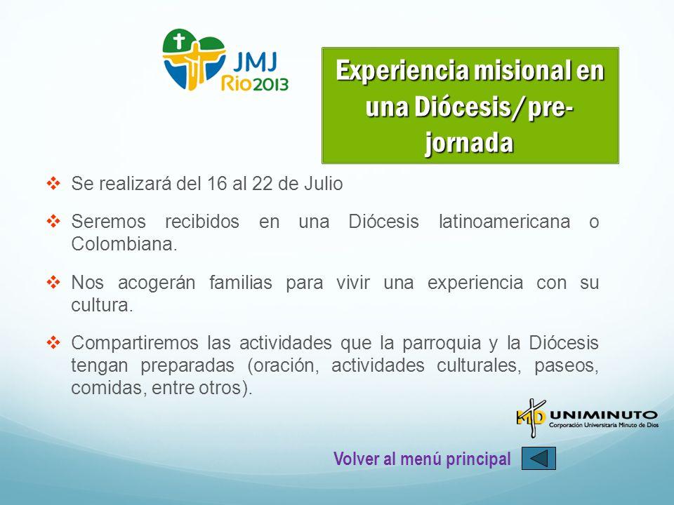 Se realizará del 16 al 22 de Julio Seremos recibidos en una Diócesis latinoamericana o Colombiana. Nos acogerán familias para vivir una experiencia co