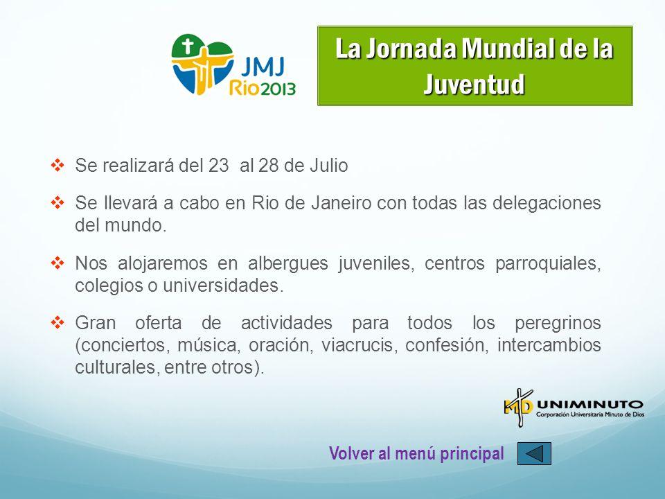 Se realizará del 23 al 28 de Julio Se llevará a cabo en Rio de Janeiro con todas las delegaciones del mundo. Nos alojaremos en albergues juveniles, ce