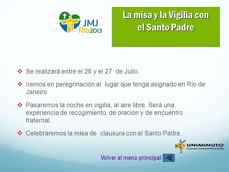 Se realizará entre el 26 y el 27 de Julio. Iremos en peregrinación al lugar que tenga asignado en Rio de Janeiro Pasaremos la noche en vigilia, al air