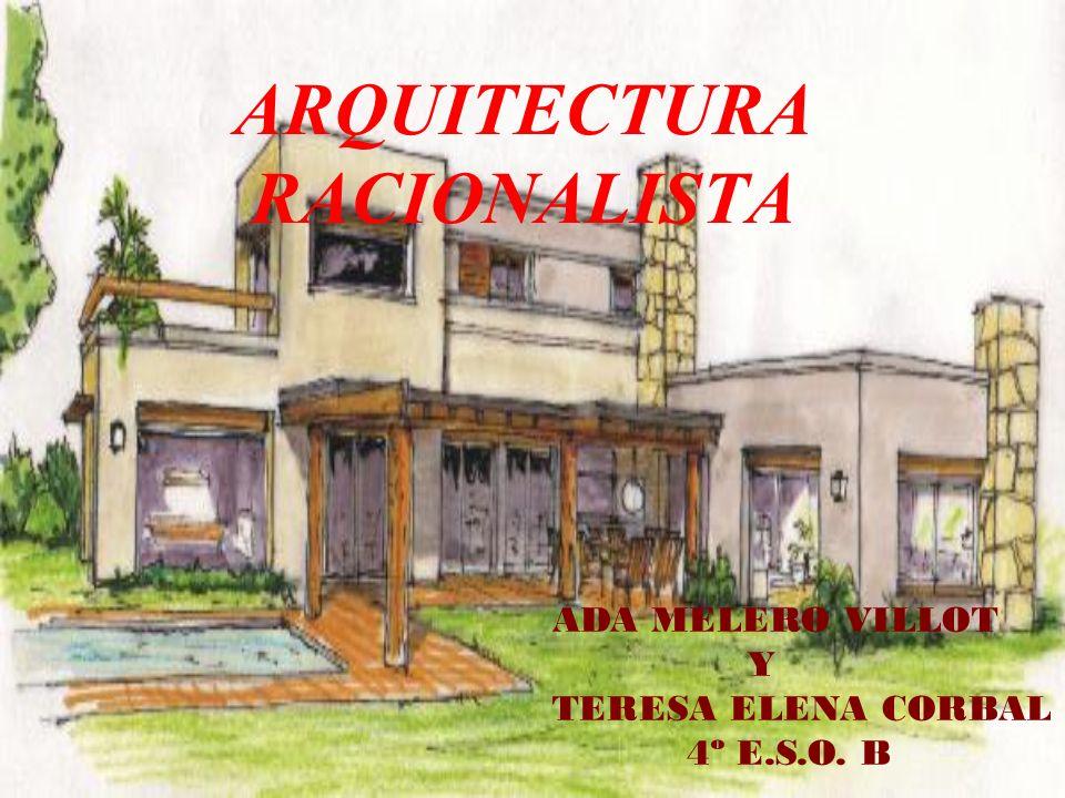 ARQUITECTURA RACIONALISTA ADA MELERO VILLOT Y TERESA ELENA CORBAL 4º E.S.O. B
