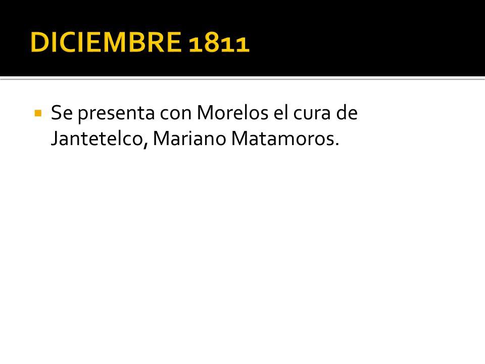 Se presenta con Morelos el cura de Jantetelco, Mariano Matamoros.