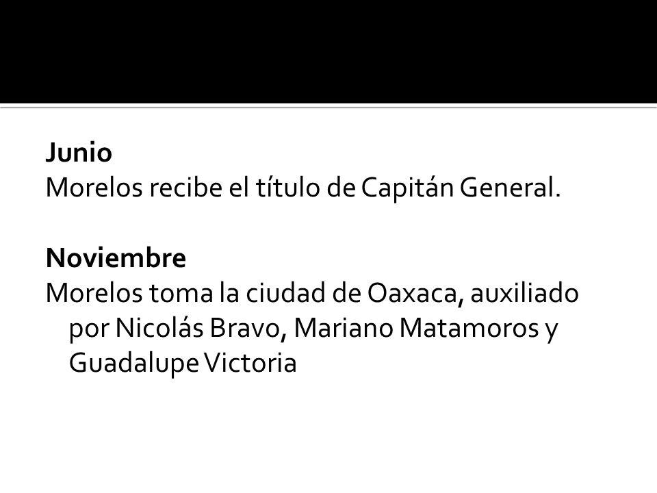 Junio Morelos recibe el título de Capitán General.
