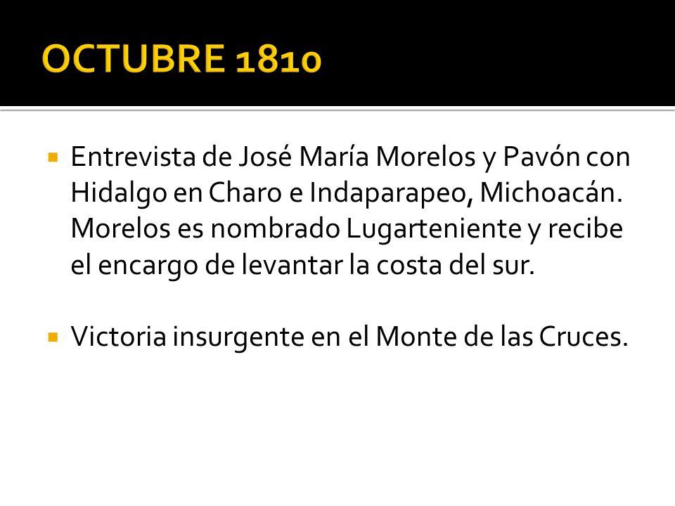 Entrevista de José María Morelos y Pavón con Hidalgo en Charo e Indaparapeo, Michoacán. Morelos es nombrado Lugarteniente y recibe el encargo de levan