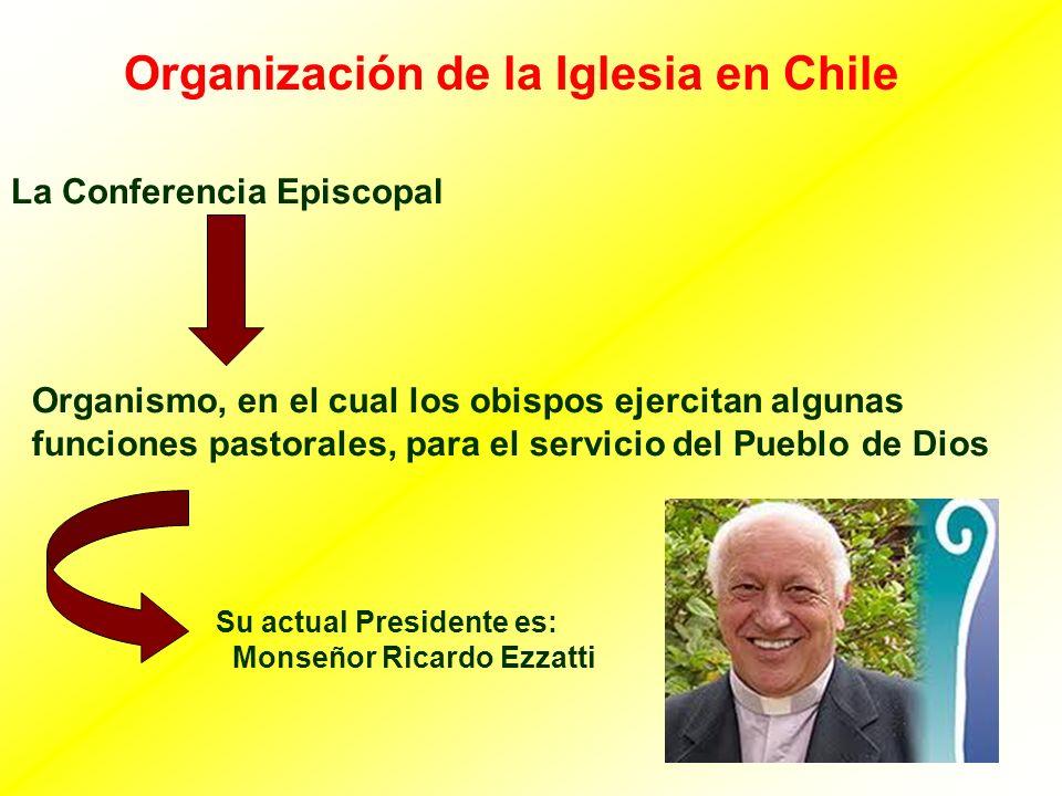 Organización de la Iglesia en Chile La Conferencia Episcopal Organismo, en el cual los obispos ejercitan algunas funciones pastorales, para el servici