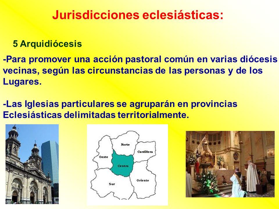 Jurisdicciones eclesiásticas: 5 Arquidiócesis -Para promover una acción pastoral común en varias diócesis vecinas, según las circunstancias de las per