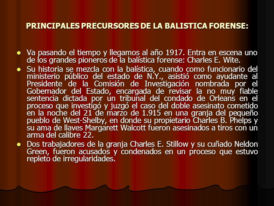 PRINCIPALES PRECURSORES DE LA BALISTICA FORENSE: Va pasando el tiempo y llegamos al año 1917.
