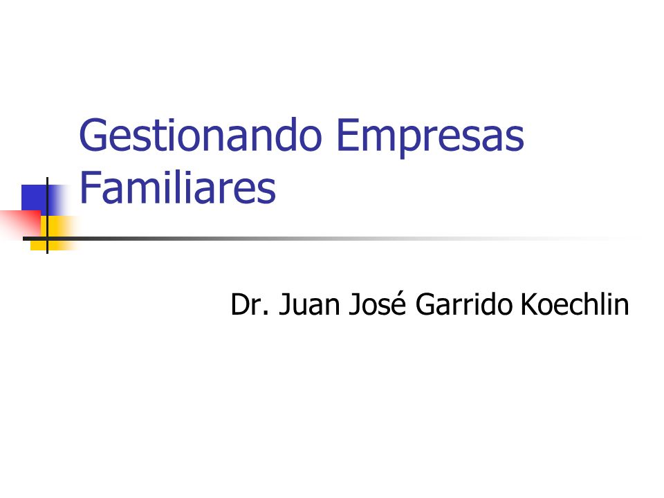 INSTITUCIONALIZACIÓN FAMILIA EMPRESA LA FAMILIA DECIDE LA FAMILIA GOBIERNA LOS PROFESIONALES DIRIGEN REGLAS DE JUEGO