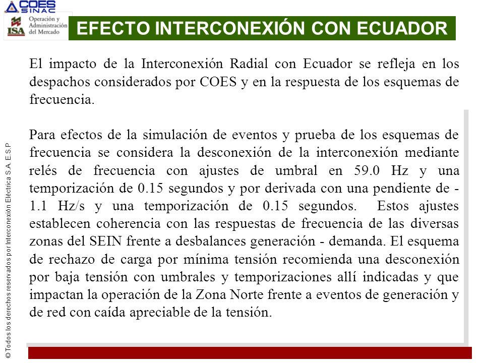 © Todos los derechos reservados por Interconexión Eléctrica S.A. E.S.P EFECTO INTERCONEXIÓN CON ECUADOR El impacto de la Interconexión Radial con Ecua