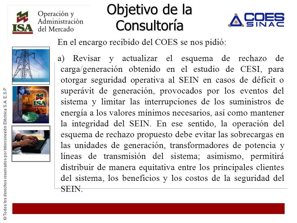 © Todos los derechos reservados por Interconexión Eléctrica S.A. E.S.P Objetivo de la Consultoría En el encargo recibido del COES se nos pidió: a) Rev