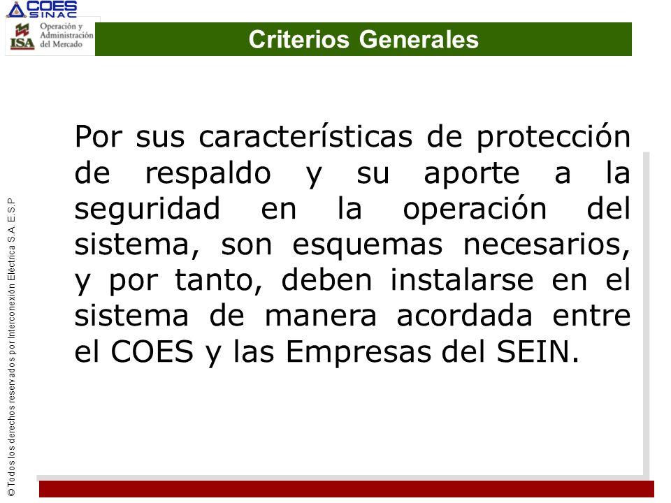 © Todos los derechos reservados por Interconexión Eléctrica S.A. E.S.P Criterios Generales Por sus características de protección de respaldo y su apor