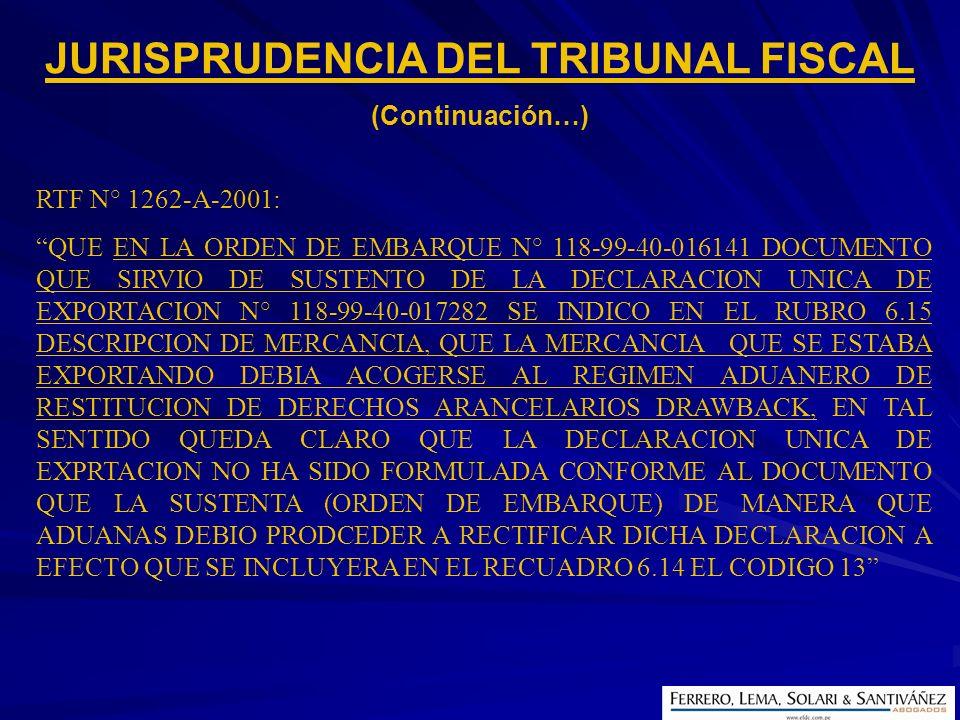 RTF N° 1262-A-2001: QUE EN LA ORDEN DE EMBARQUE N° 118-99-40-016141 DOCUMENTO QUE SIRVIO DE SUSTENTO DE LA DECLARACION UNICA DE EXPORTACION N° 118-99-
