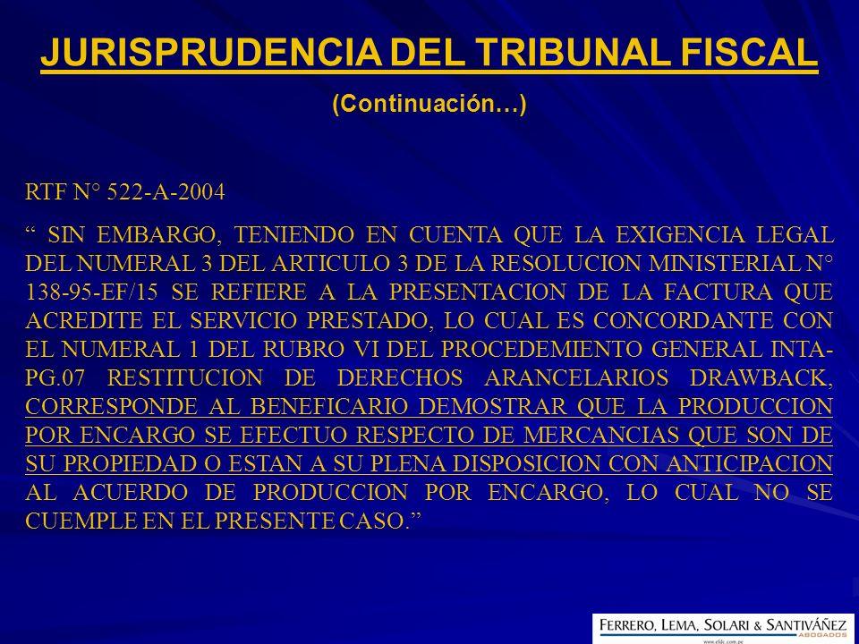 RTF N° 522-A-2004 SIN EMBARGO, TENIENDO EN CUENTA QUE LA EXIGENCIA LEGAL DEL NUMERAL 3 DEL ARTICULO 3 DE LA RESOLUCION MINISTERIAL N° 138-95-EF/15 SE