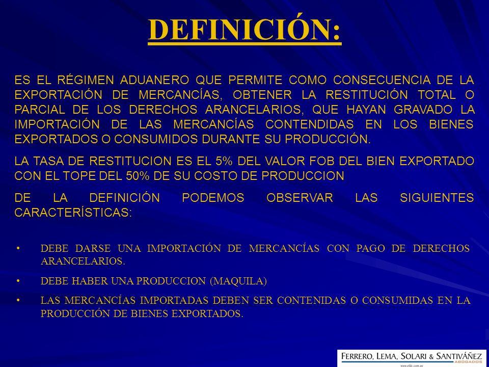 DEBE DARSE UNA IMPORTACIÓN DE MERCANCÍAS CON PAGO DE DERECHOS ARANCELARIOS. DEBE HABER UNA PRODUCCION (MAQUILA) LAS MERCANCÍAS IMPORTADAS DEBEN SER CO