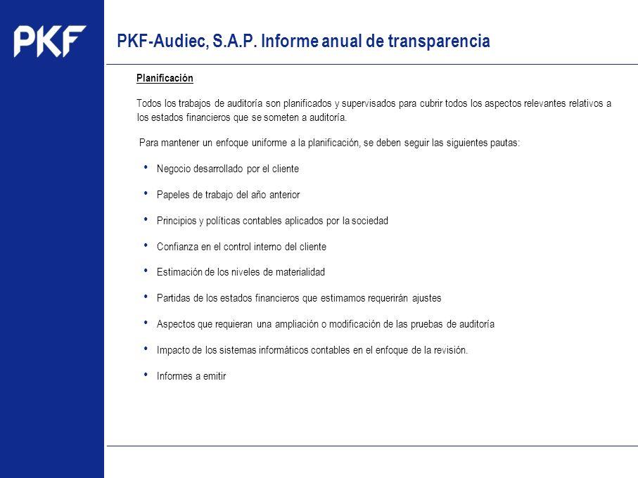 www.pkf.com Type the proposal Planificación Todos los trabajos de auditoría son planificados y supervisados para cubrir todos los aspectos relevantes