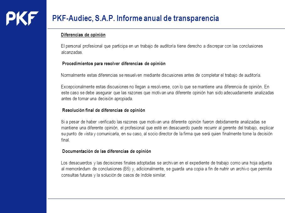 www.pkf.com Type the proposal Diferencias de opinión El personal profesional que participa en un trabajo de auditoría tiene derecho a discrepar con la