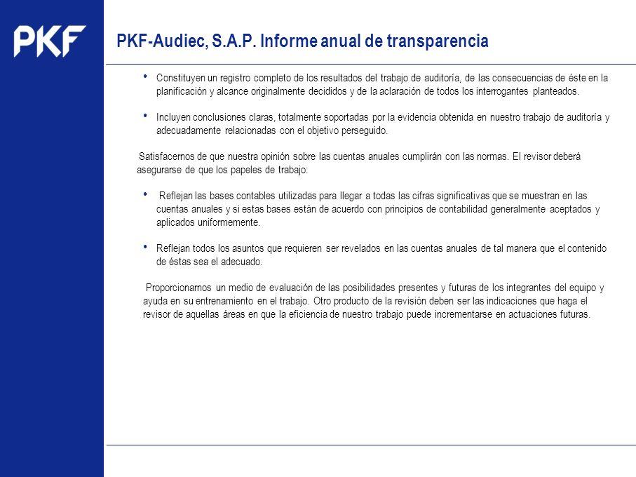 www.pkf.com Type the proposal Constituyen un registro completo de los resultados del trabajo de auditoría, de las consecuencias de éste en la planific