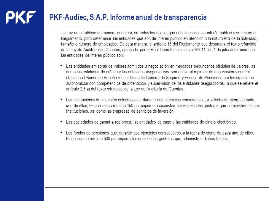www.pkf.com Type the proposal La Ley no establece de manera concreta, en todos los casos, qué entidades son de interés público y se refiere al Reglame