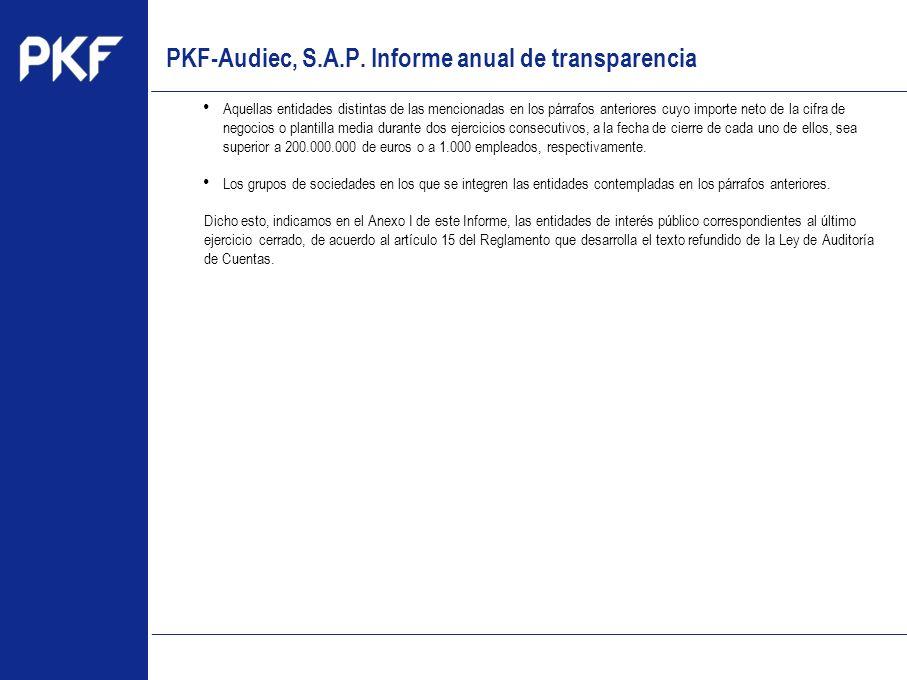 www.pkf.com Type the proposal Aquellas entidades distintas de las mencionadas en los párrafos anteriores cuyo importe neto de la cifra de negocios o p