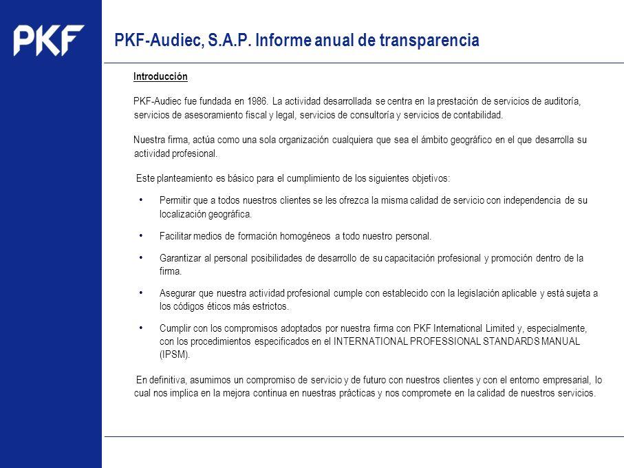 www.pkf.com Type the proposal Introducción PKF-Audiec fue fundada en 1986. La actividad desarrollada se centra en la prestación de servicios de audito